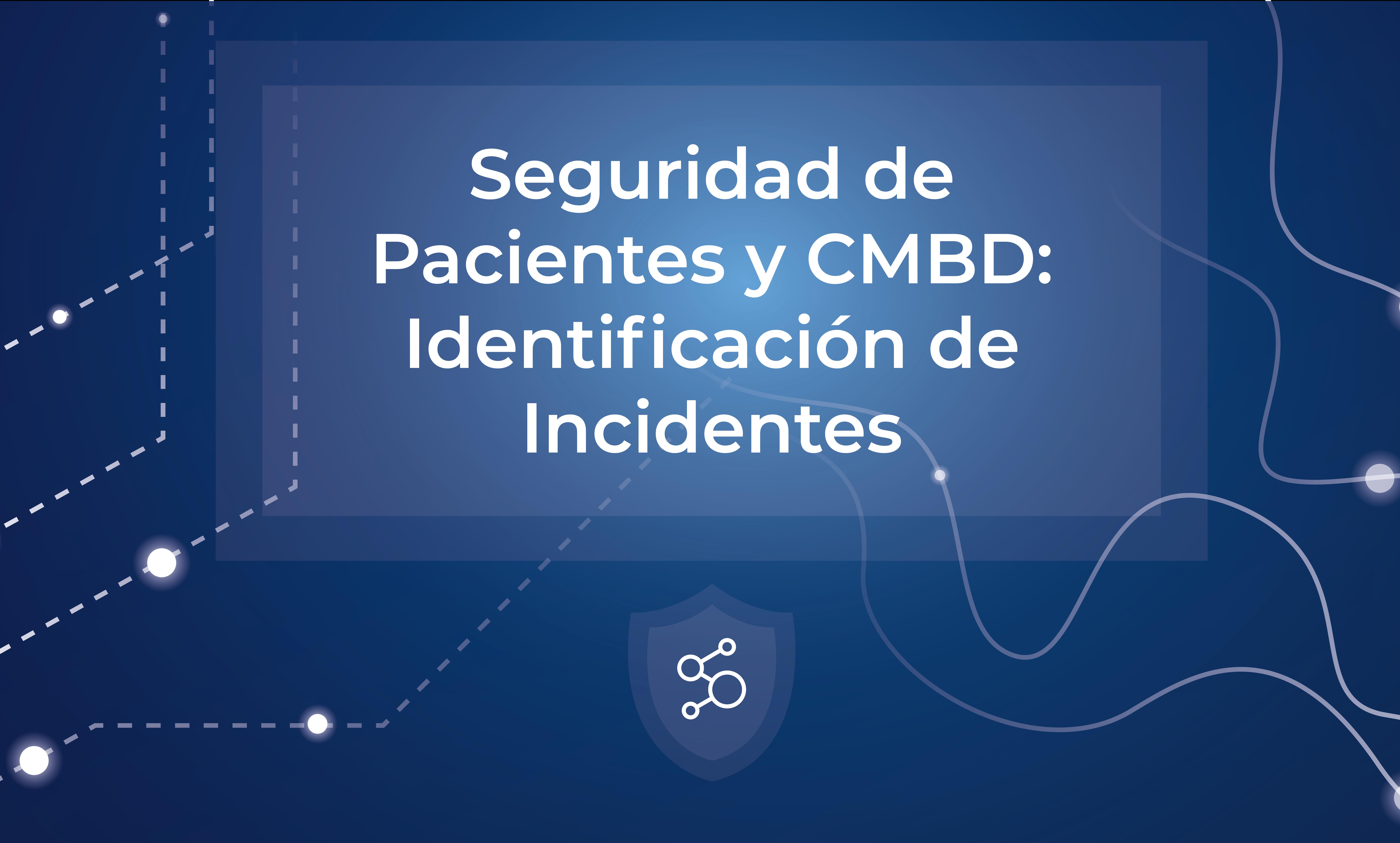 Seguridad de pacientes y CMBD: Identificación de incidentes